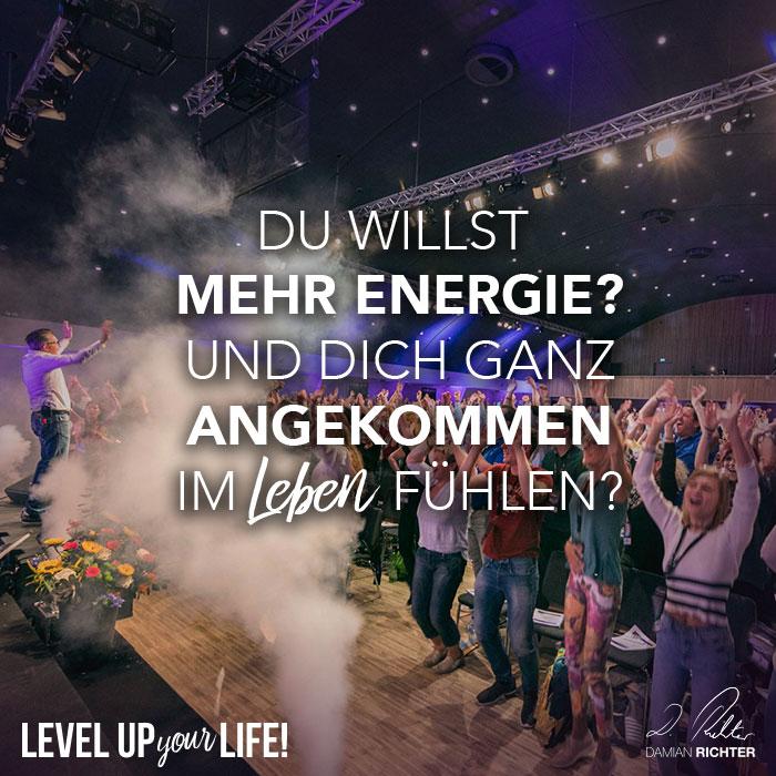 Du willst mehr Energie? Und Dich ganz angekommen im Leben fühlen?