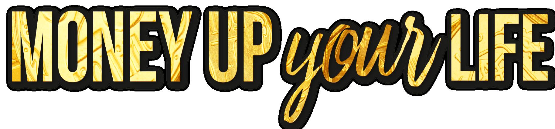 Money-up-your-Life-Schriftzug