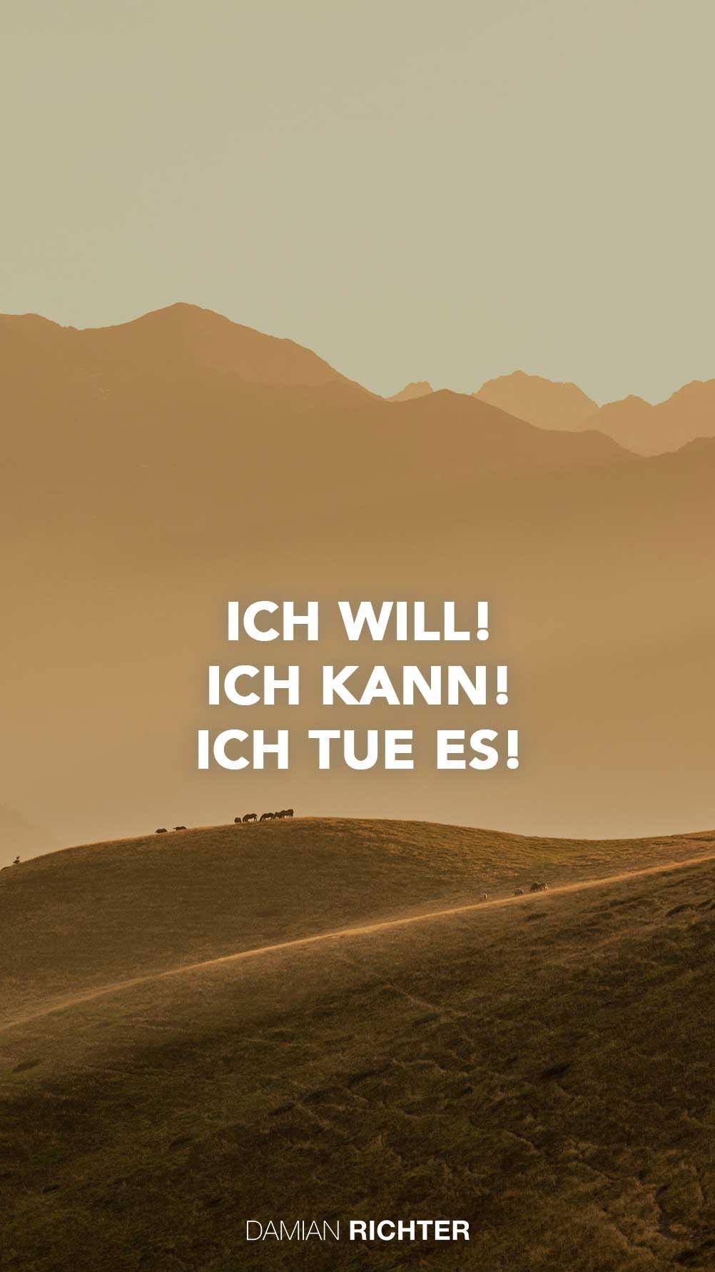 Ich will - Ich kann - Ich tue es!