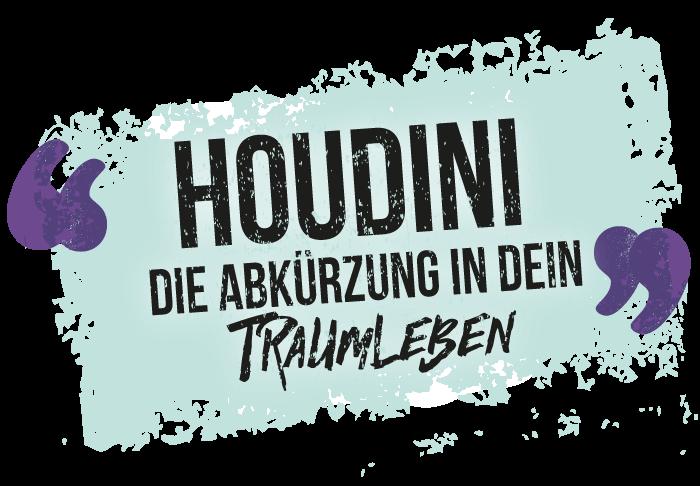 Houdini - Die Abkürzung in Dein Traumleben