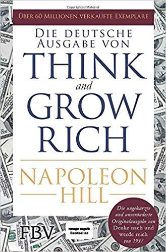 Denke nach und werde reich von Napoleon Hill ist eines der Bücher, die man gelesen haben muss!
